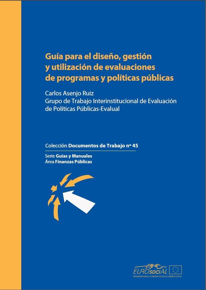 Guía para el diseño, gestión y utilización de evaluaciones de programas y políticas públicas